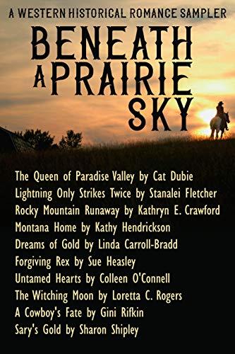 - Beneath a Prairie Sky: A Western Historical Romance Sampler
