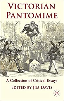 com victorian pantomime a collection of critical essays  victorian pantomime a collection of critical essays