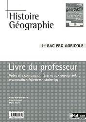Histoire et géographie 1e Bac pro agricole : Livre du professeur