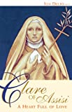 Clare of Assisi: A Heart Full of Love by Ilia Delio front cover