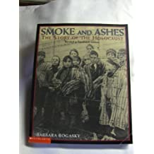 Smoke and Ashes: The Story of the Holocaust (Revised and Expanded Edition)