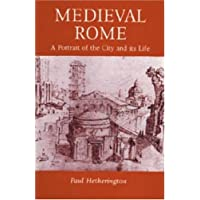 Medieval Rome: A Portrait of the City and Its Life