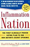 img - for Inflammation Nation: The First Clinically Proven Eating Plan to End Our Nation's Secret Epidemic by Chilton Ph.D., Ph.D. Floyd H. (2006) Paperback book / textbook / text book