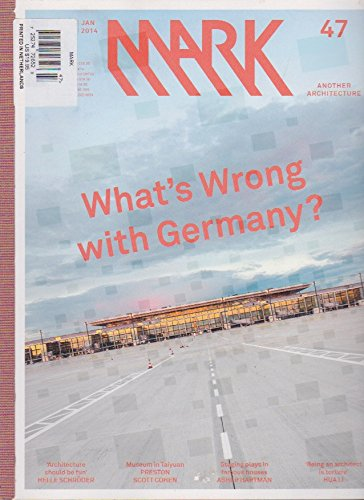 - MARK MAGAZINE JAN 2014 - 47 ANOTHER ARCHITECTURE - What's Wrong with Germany ?