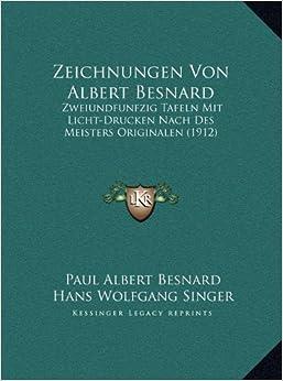 Zeichnungen Von Albert Besnard: Zweiundfunfzig Tafeln Mit Licht-Drucken Nach Des Meisters Originalen (1912)