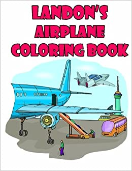amazoncom landons airplane coloring book high quality personalized coloring book 9781511547017 adycat publishing books - Personalized Coloring Book