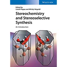 Stereochemistry and Stereoselective Synthesis: An Introduction