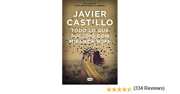 Todo lo que sucedió con Miranda Huff eBook: Javier Castillo ...
