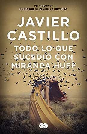 Todo lo que sucedió con Miranda Huff eBook: Castillo, Javier ...