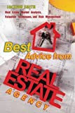 img - for Best Advice from Real Estate Agency: Real Estate Market Analysis, Valuation Techniques, and Risk Management - Learn Real Estate Principles book / textbook / text book