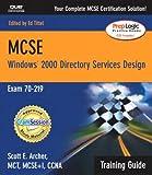 MCSE Training Guide (70-219), Scott Archer and Ed Tittel, 0789729385