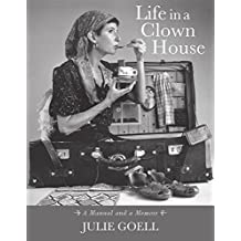 Life in a Clown House: A Manual and a Memoir