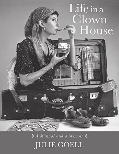 Pdf Arts Life in a Clown House: A Manual and a Memoir