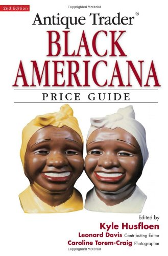 Antique Trader Black Americana: Price Guide (Antique Trader's Black Americana Price Guide)