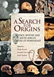 A Search for Origins: Science, History and South Africa's 'Cradle of Humankind'