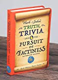 Uncle John's Truth, Trivia, and the Pursuit of