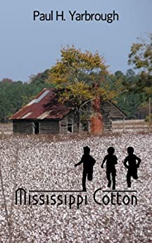 Mississippi Cotton (A Southern Novel) by [Yarbrough, Paul H.]