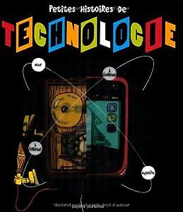 """Afficher """"Petites histoires de technologie"""""""