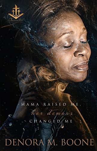 Search : Mama Raised Me, Her Demons Changed Me