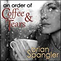 An Order of Coffee and Tears Audiobook by Brian Spangler Narrated by Shannon McManus