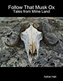 Book cover image for Follow That Musk Ox: Tales from Milne Land