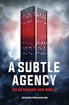 A Subtle Agency: The Metaframe War: Book 1 by [Rodaughan, Graeme]