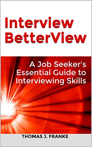 Image for Interview BetterView: A Job Seeker's Essential Guide to Interviewing Skills