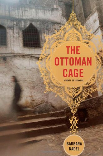 Read Online The Ottoman Cage: A Novel of Istanbul PDF