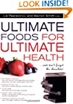 Ultimate Foods For Ultimate Health: A...