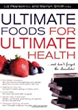 Ultimate Foods For Ultimate Health: And Dont Forget the Chocolate!