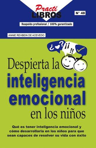 Despierta La Inteligencia Emocional en Los Niños (Practilibros) (Spanish Edition)