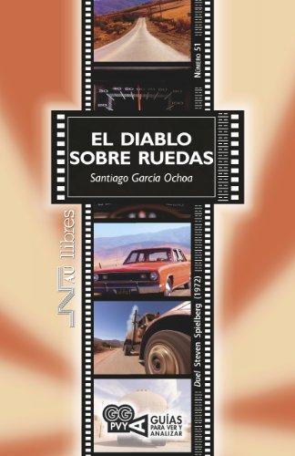 Diablo sobre ruedas, El (Duel). Steven Spielberg (1972) (Guías