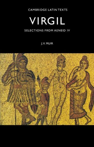 Selections from Aeneid IV (Cambridge Latin Texts) (Bk.4)