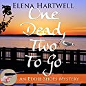 One Dead, Two to Go  Audiobook by Elena Hartwell Narrated by Moira Driscoll