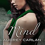 Mind: Trinity Trilogy Series, Book 2 | Audrey Carlan