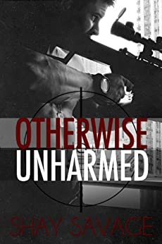 Otherwise Unharmed (Evan Arden Book 3) by [Savage, Shay]