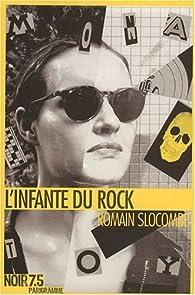 L'infante du rock par Romain Slocombe