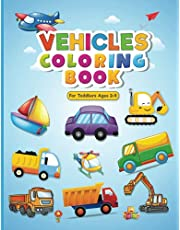 Vehicles Coloring Book for Toddlers Ages 2-5: My First Coloring Book for Children - Relaxing Coloring Books for Kids to Develop the Creativity of Our Children