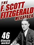 The F. Scott Fitzgerald MEGAPACK ®: 46 Classic Works