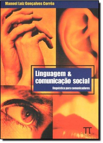 Linguagem & Comunicação Social. Linguística Para Comunicadores