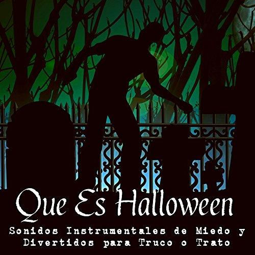 Que Es Halloween - Sonidos Instrumentales de Miedo y Divertidos para Truco o Trato y Noche de Brujas]()