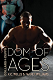 Dom of Ages (Collars and Cuffs Book 7)