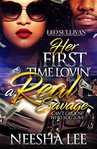 Search : Her First Time Lovin' A Real Savage: Can't Choose Who You Love