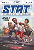 STAT: Standing Tall and Talented-- A slam-dunk new fiction series from NBA superstar Amar'e Stoudemire!Eleven-year-old Amar'e Stoudemire has finally realized that out of all his hobbies, basketball is his true passion. Amar'e starts competing in t...