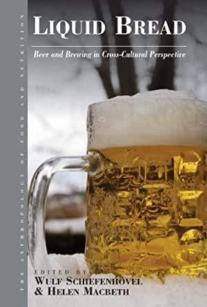 Liquid bread beer and brewing in cross cultural for Anthropology of food and cuisine