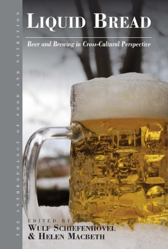 Liquid Bread: Beer and Brewing in Cross-Cultural Perspective (Anthropology of Food & Nutrition Book 7) - Liquid Cross