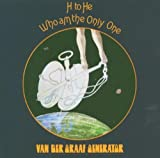 H To He Who Am I The Only One by Van Der Graaf Generator (2005-05-03)