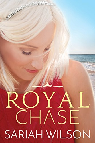 Royal Chase (The Royals of Monterra Book 2) by [Wilson, Sariah]