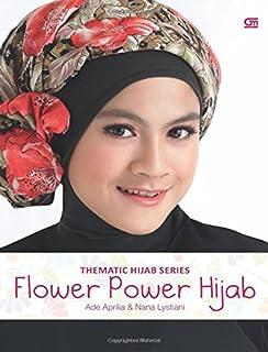 Thematic Hijab Series: Flower Power Hijab (Indonesian Edition)