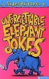 Unforgettable Elephant Jokes (Sidesplitters)